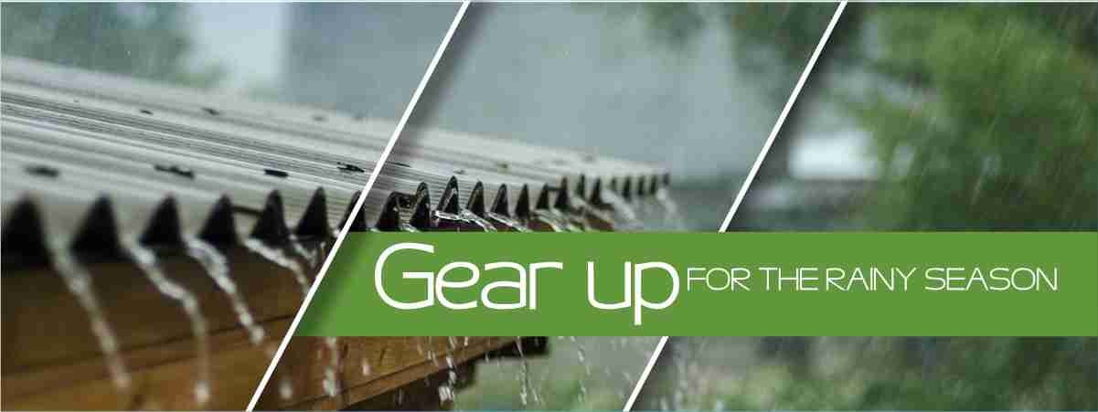 Gear up for the Rainy Season