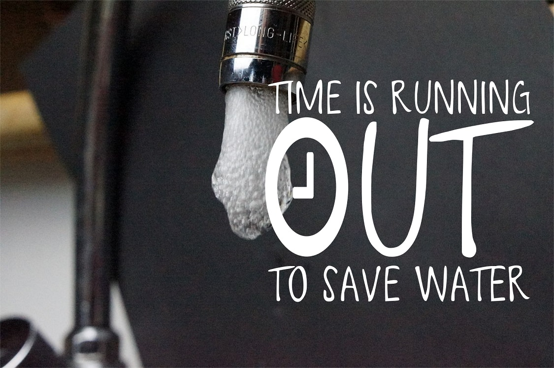 Time is running out to save water. Get a Sustainable Water Supply